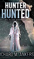 Hunter Hunted (The Eternals Book 2)