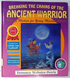 Breaking the Chains of the Ancient Warrior: Tests of Wisdom for Young Martial Artists (Martial Arts for Peace Series)