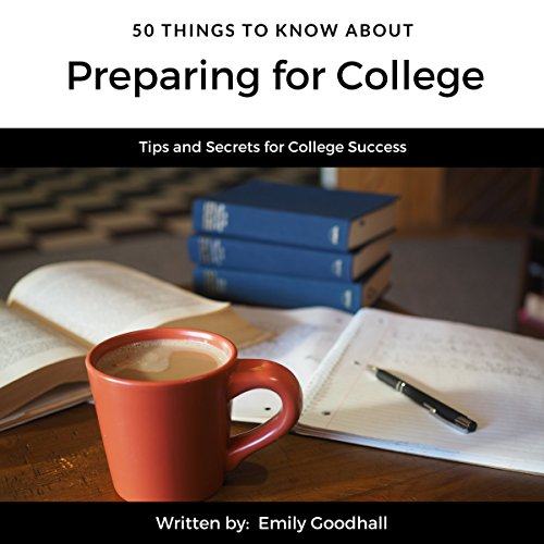 50 Things to Know About Preparing for College: Tips and Secrets for College Success Titelbild