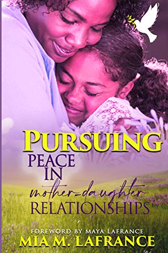 Pursuing Peace in Mother-Daughter Relationships