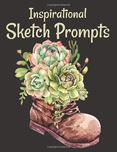 Inspirational Sketch Prompts: Large Drawing Pad With Art Challenge Ideas To Fire Your Imagination