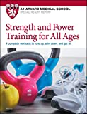 Strength and Power Training for All Ages: 4 complete workouts to tone up, slim down, and get fit