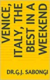 Venice, Italy, The Best in a Weekend (the best of cities) (English Edition)