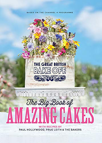 Great British Bake Off: The Big Book of Amazing Cakes