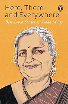 Here, There and Everywhere: Best-Loved Stories of Sudha Murthy by [Sudha Murty]