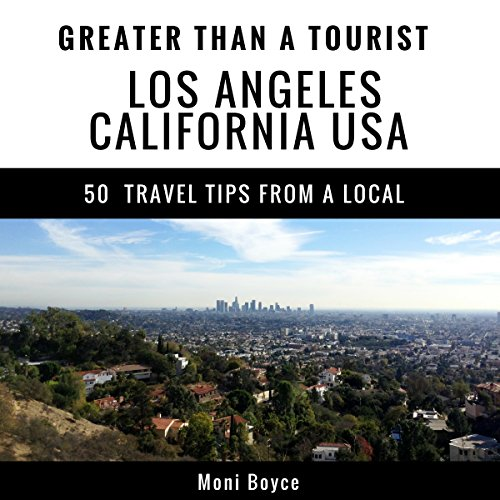 Greater Than a Tourist- Los Angeles, California, USA: 50 Travel Tips from a Local Titelbild