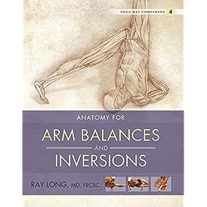 Anatomy for Arm Balances and Inversions: Yoga Mat Companion 4