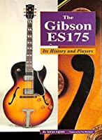 Gibson ES 175: Its History and Players