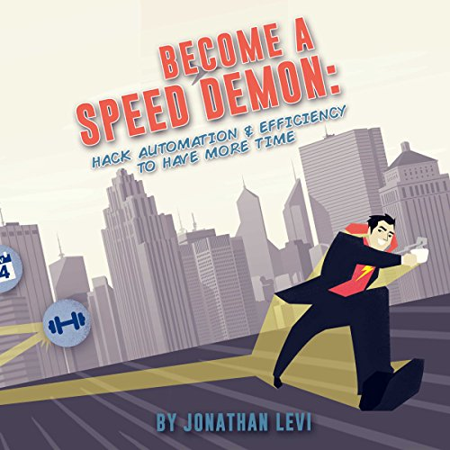 Become a Speed Demon     Productivity Tricks to Have More Time              By:                                                                                                                                 Jonathan Levi                               Narrated by:                                                                                                                                 Sean Lenhart                      Length: 3 hrs and 3 mins     4 ratings     Overall 3.5