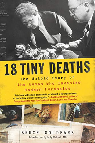 18 Tiny Deaths: The Untold Story of Frances Glessner Lee and the Invention of Modern Forensicsの詳細を見る