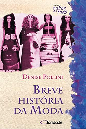 Breve História da Moda (Saber de Tudo Livro 4)