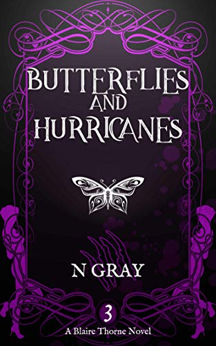 Butterflies and Hurricanes (Blaire Thorne Book 3) by [N Gray]