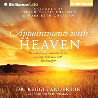 Appointments with Heaven     The True Story of a Country Doctor's Healing Encounters with the Hereafter               By:                                                                                                                                 Dr. Reggie Anderson                               Narrated by:                                                                                                                                 Eric G. Dove                      Length: 9 hrs and 14 mins     556 ratings     Overall 4.7