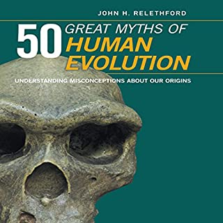 50 Great Myths of Human Evolution cover art