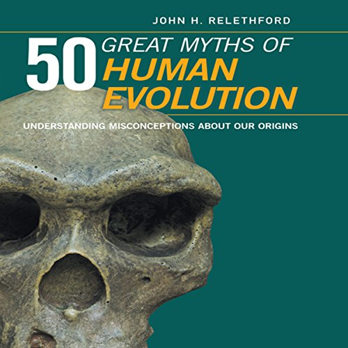 50 Great Myths of Human Evolution audiobook cover art