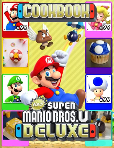 New Super Mario Bros U Deluxe Cookbook: Delicious Recipes For Easy, Low-Sodium Meals New Super Mario Bros U Deluxe Home Style Cookery