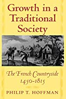 Growth in a Traditional Society (Princeton Economic History of the Western World)