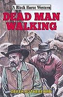 Dead Man Walking (Black Horse Western)