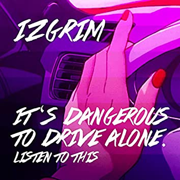 It's Dangerous to Drive Alone. Listen to This.