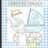 Libro de Firmas: Crea Bonitos Recuerdos con este Maravilloso Libro de Firmas Azul para Baby Shower para Niños que Incluye un Listado para Apuntar los ... un Álbum con Instantáneas de los Invitados