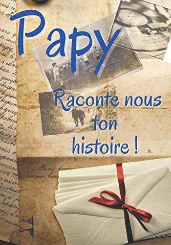 PAPY Raconte nous ton histoire - Un cadeau inégalé pour votre Papy, 98 pages de pur bonheur à compléter. Taille: 17,78 cm x 25,4 cm (7 po x 10 po) 89 pages