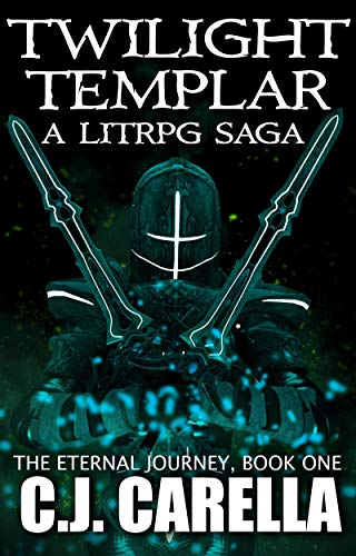 Twilight Templar: A LitRPG Saga (The Eternal Journey Book 1)