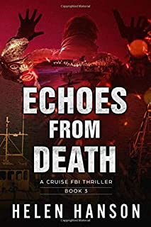 ECHOES FROM DEATH: A Cruise FBI Thriller (The Cruise FBI Thriller Series)