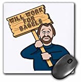3dRose Funny Humorous Man Guy with A Sign Will Work for Bagels - Mouse Pad, 8 by 8' (mp_117015_1)