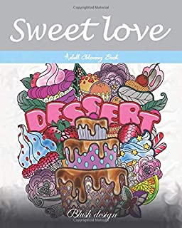 Sweet Love: Adult Coloring Book