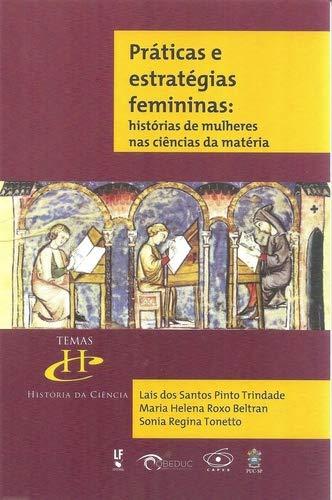 Práticas e Estratégias Femininas: Histórias de Mulheres nas Ciências da Matéria