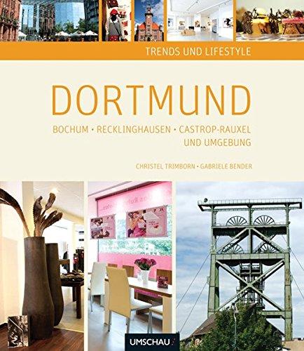 Trends und Lifestyle Dortmund und Umgebung: Bochum, Recklinghausen, Castrop-Rauxel und Umgebung
