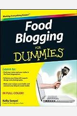 Food Blogging For Dummies by Kelly Senyei (10-Apr-2012) Paperback Unknown Binding