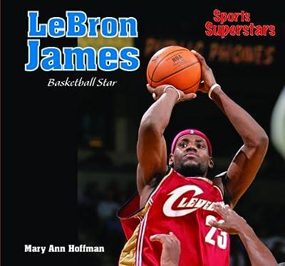 Lebron James: Basketball Star (Sports Superstars)