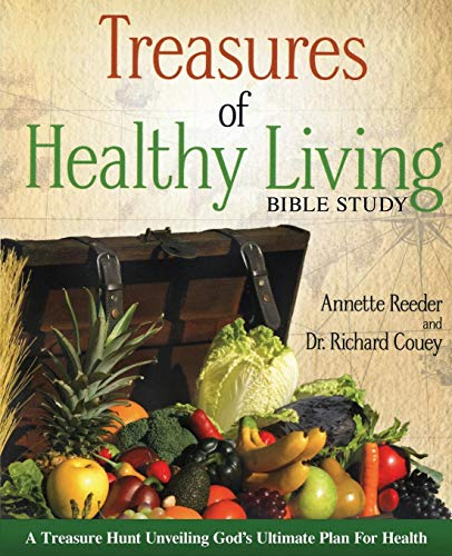 Compare Textbook Prices for Treasures of Healthy Living Bible Study 2 Edition ISBN 9780985396909 by Reeder, Annette,Couey, Richard,Couey, Dr Richard