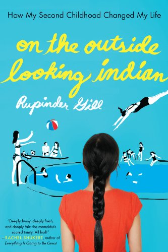 Ebook On The Outside Looking Indian How My Second Childhood Changed My Life By Rupinder Gill