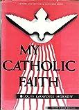 My Catholic Faith - Silver Jubilee Edition