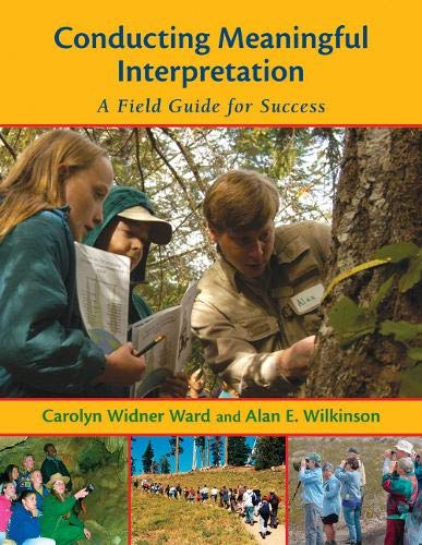 Conducting Meaningful Interpretation: A Field Guide for Success