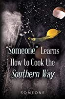 Someone Learns How to Cook the Southern Way