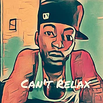 Can't Relax