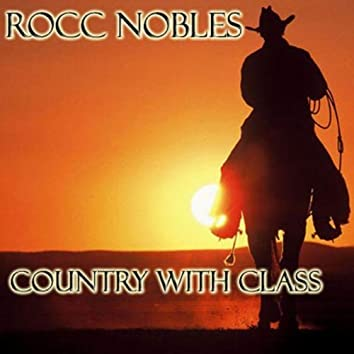 Rocc Nobles - Country with Class