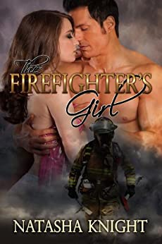 The Firefighter's Girl by [Natasha Knight]