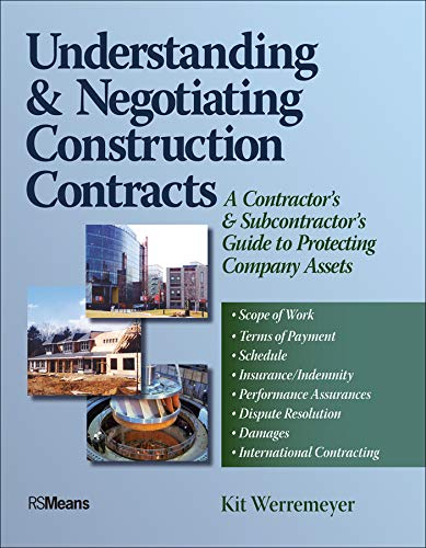 Image OfUnderstanding And Negotiating Construction Contracts: A Contractor's And Subcontractor's Guide To Protecting Company Assets
