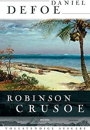Robinson Crusoe Vollständige Ausgabe by Daniel Defoe
