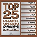 Top 25 Praise Songs Instrumental - What A Beautiful Name