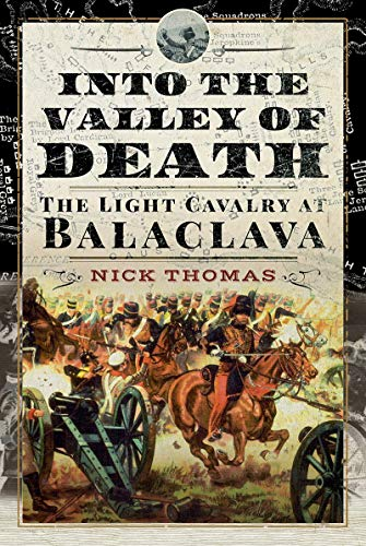 Into the Valley of Death: The Light Cavalry at Balaclava