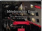 Mörderischer Engel - Ein Krimi-Adventskalender in 24 Teilen: Eine Advents-Krimigeschichte in 24 Teilen