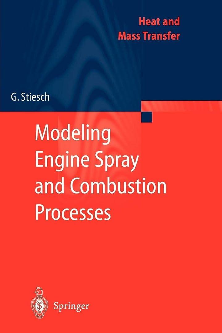 医療過誤うなずくバージンModeling Engine Spray and Combustion Processes (Heat and Mass Transfer)