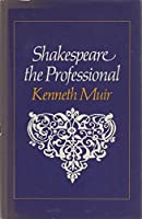 Shakespeare the professional, and related studies 0435185799 Book Cover