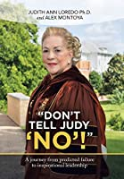 Don't Tell Judy No!