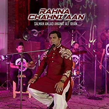Rahna Chahni Aan